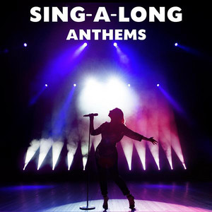 Sing-a-Long Anthems