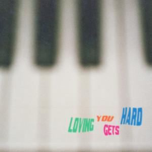 Loving You Gets Hard