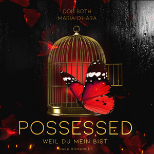 Possessed [Weil du mein bist (Obsessed 2)]