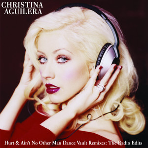 Dance Vault Mixes - Hurt & Ain't No Other Man: The Radio Remixes
