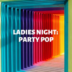 Ladies Night: Party Pop
