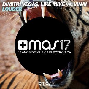 Louder (Dimitri Vegas, Like Mike vs. Vinai)