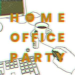 Homeoffice Party - WAFFENSUPERMARKT Remix