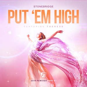 Stonebridge feat. Therese - Put 'em high