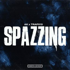Spazzing by AK, Trapx10