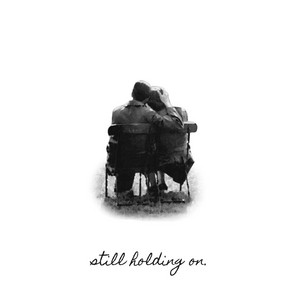 Still Holding On