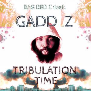 Tribulation Dub - Dub by Ras Red I, Gadd Z