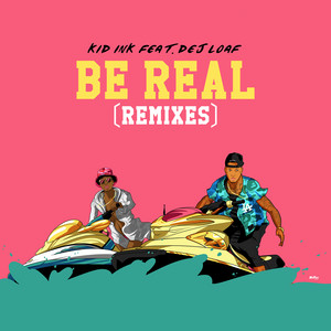 Be Real (feat. DeJ Loaf)