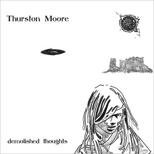 Thurston Moore  Demolished Thoughts :Replay