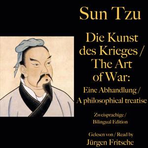 Sun Tzu: Die Kunst des Krieges / The Art of War. Zweisprachige / Bilingual Edition (Eine Abhandlung / A philosophical treatise)