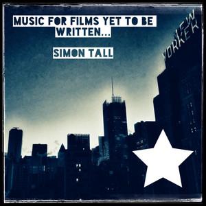 Music for Films Yet to Be Written... album