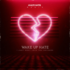 I Just Don't Love You Anymore (Kultivate Remix)