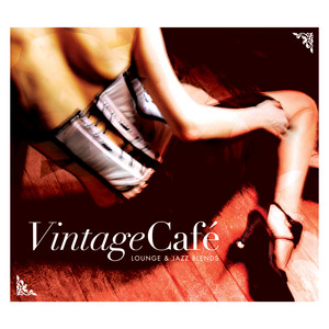 Vintage Café - Lounge & Jazz Blends album