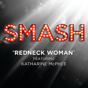 Redneck Woman (SMASH Cast Version featuring Katharine McPhee)