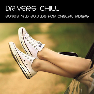 Drivers Chill (Songs & Sounds for Casual Riders)