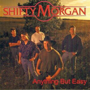 Anything But Easy by Shifty Morgan