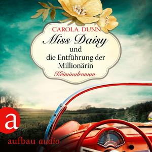 Miss Daisy und die Entführung der Millionärin - Miss Daisy ermittelt, Band 5 (Ungekürzt) Audiobook