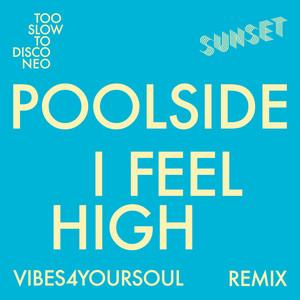 I Feel High (Vibes4YourSoul Remix)