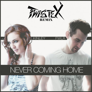 Never Coming Home (Twistex Remix) [feat. Kinley]