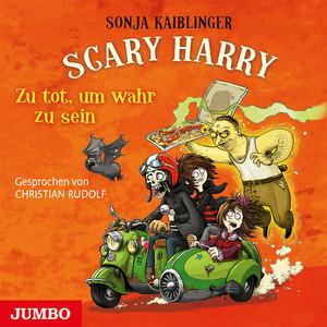 Scary Harry. Zu tot, um wahr zu sein