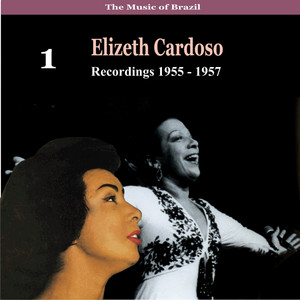 The Music of Brazil / Elizeth Cardoso, Vol. 1 / Recordings 1955 - 1957 album