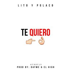 Te Quiero (feat. Lito & Polaco)
