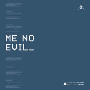 Me No Evil