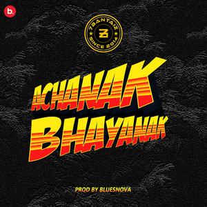 Achanak Bhayanak