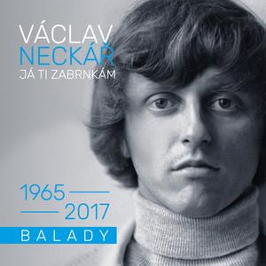 Václav Neckář - Já Ti Zabrnkám / Balady