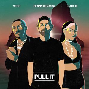 Benny Benassi x Vedo x Raiche - Pull It