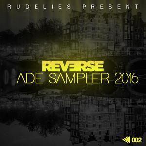 RudeLies Present: REV?RSE ADE Sampler 2016