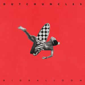 Dutch Uncles  Big Balloon :Replay