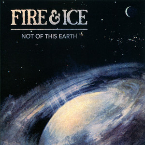 Not Of This Earth by Fire & Ice