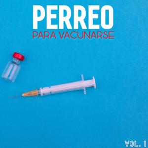 Perreo Para Vacunarse Vol. 1