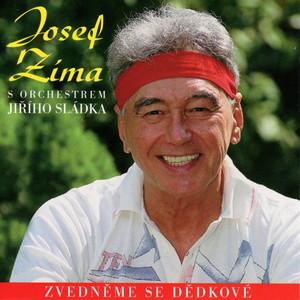 Josef Zíma - Zvedněme Se Dědkové (Všem Dědkům, Kteří Se Ještě Hejbaj)
