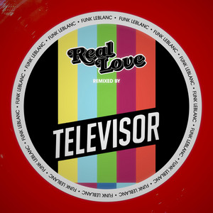 Real Love (Televisor Remix)