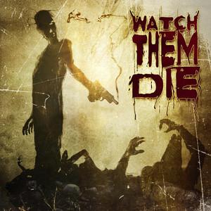 Watch Them Die album