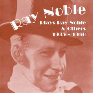 Ray Noble Plays Ray Noble and Others album