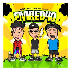 Emred40 (Con Nagga & Neko)