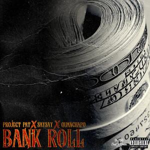Bank Roll (feat. QuanChapo)
