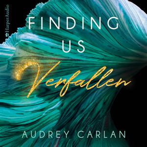 Finding us - Verfallen (Ungekürzt) Audiobook