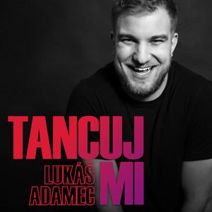 Lukáš Adamec - Tancuj Mi