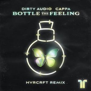 Bottle The Feeling (HVRCRFT Remix)