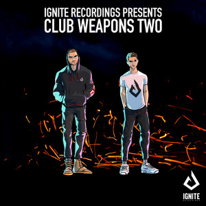 Ignite Presents: Club Weapons, Vol. 2