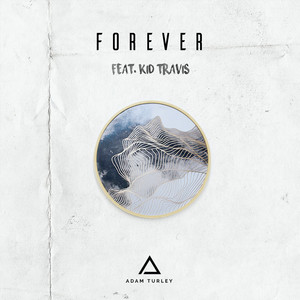 Forever (feat. Kid Travis)