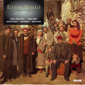 Elveda Rumeli (Orjinal Dizi Müzikleri) Albümü