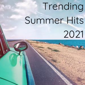 Trending Summer Hits 2021