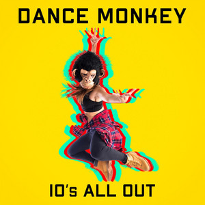 Dance Monkey - 10's All Out
