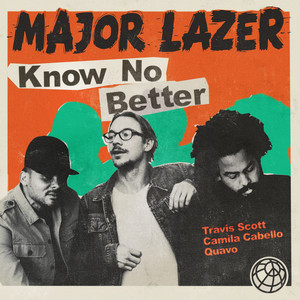 Major Lazer ft Travis Scott, Camila Cabello & Quavo – Know No Better (Acapella)