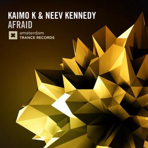 Afraid - Original Mix by Kaimo K, Neev Kennedy